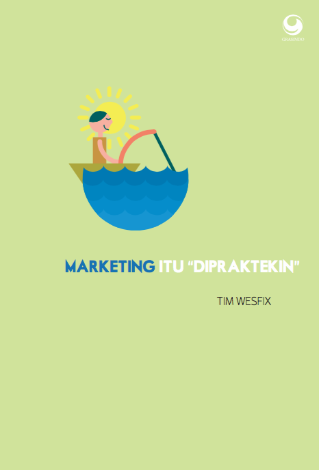 "Marketing Itu ""Dipraktekin"""