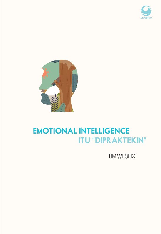 Emotional Intelligence Itu Dipraktekin